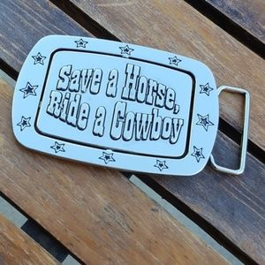 Accessories - Save a Horse Ride a Cowboy Silver Belt Buckle